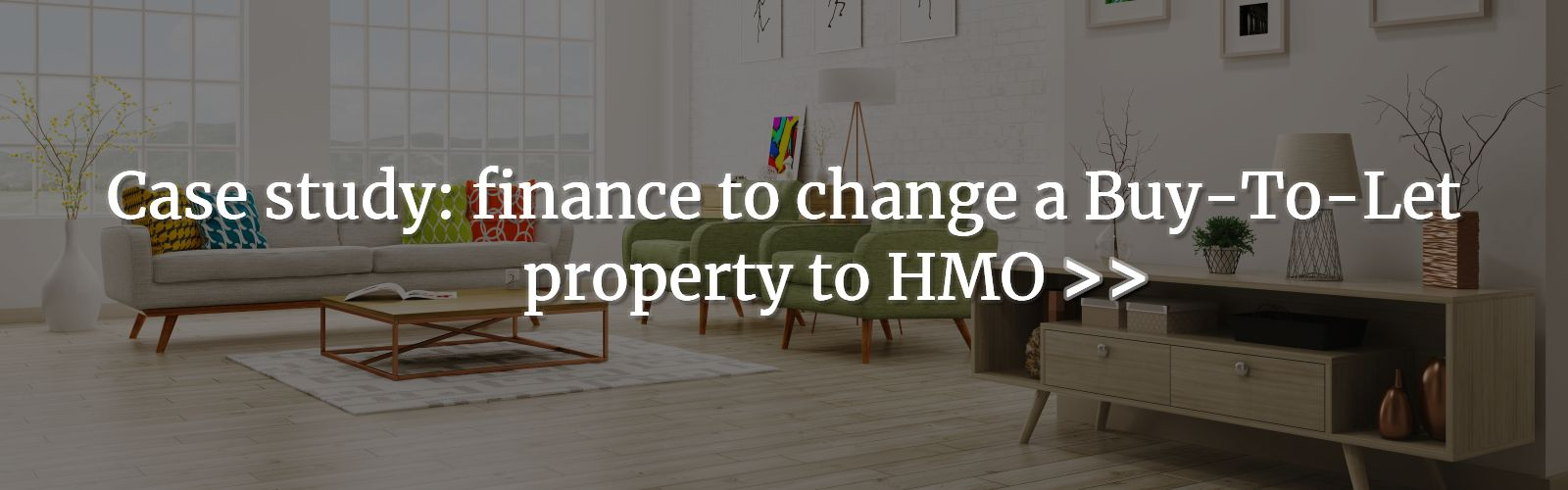FINANCE-TO-CHANGE-BUY-TO-LET-PROPERTY-TO-HMO